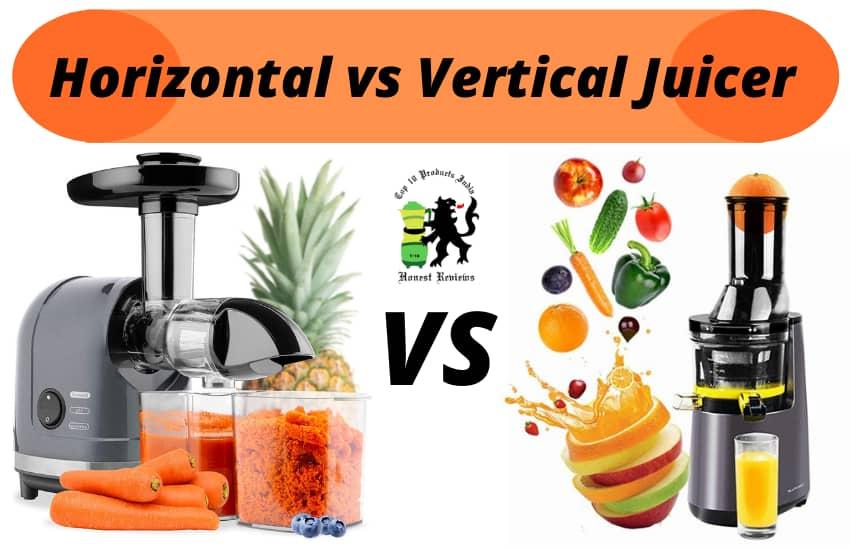 Horizontal vs Vertical Juicer