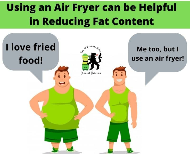 Using an Air Fryer can be Helpful in Reducing Fat Content