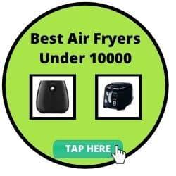 Best Air Fryers under 10000