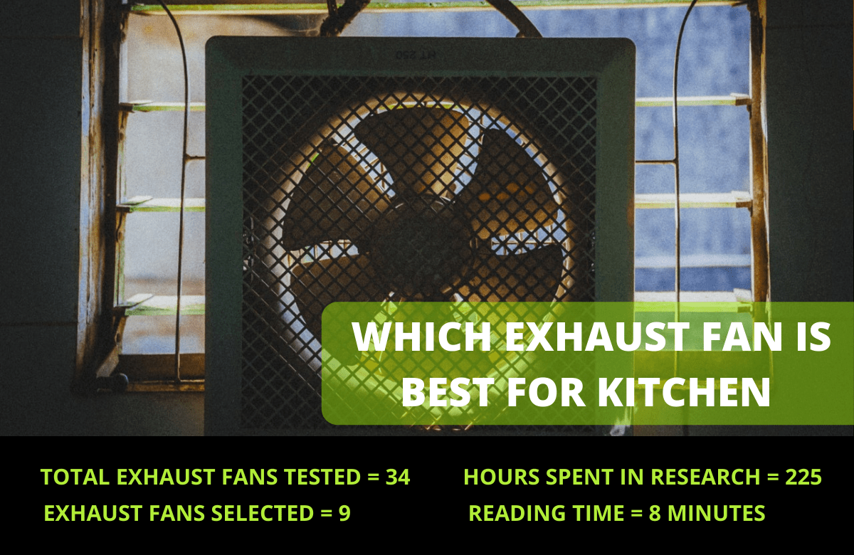 Which Exhaust Fan Is Best for Kitchen in 2021? Reviews & Buying Guide